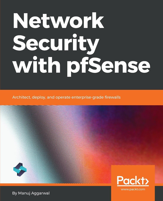 Manuj Aggarwal Network Security with pfSense м кузмин м кузмин избранные произведения