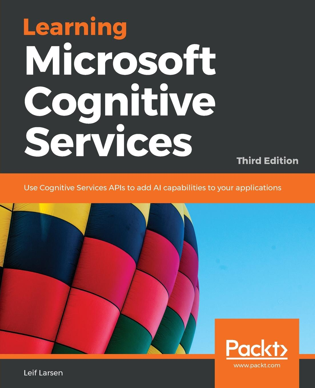 Leif Henning Larsen Learning Microsoft Cognitive Services - Third Edition цены