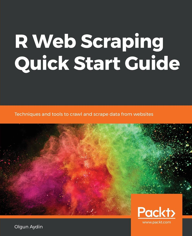 Olgun Aydin R Web Scraping Quick Start Guide start up r shock w26