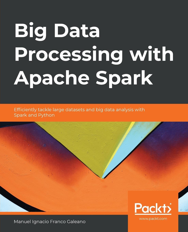 Manuel Ignacio Franco Galeano Big Data Processing with Apache Spark