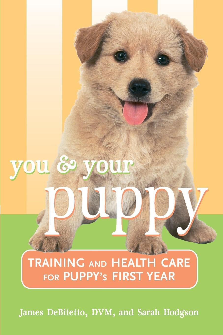 James DeBitetto, Sarah Hodgson You and Your Puppy. Training and Health Care for Your Puppy's First Year cute cartoon puppy pattern wall stickers for luggage children s bedroom decoration