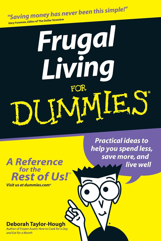 Deborah Taylor-Hough Frugal Living For Dummies taylor database development for dummies