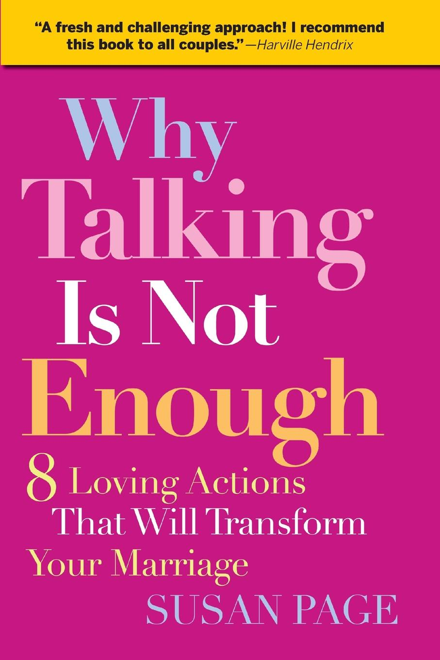 Susan Page Why Talking Is Not Enough. 8 Loving Actions That Will Transform Your Marriage sitemap html page 8 page 8