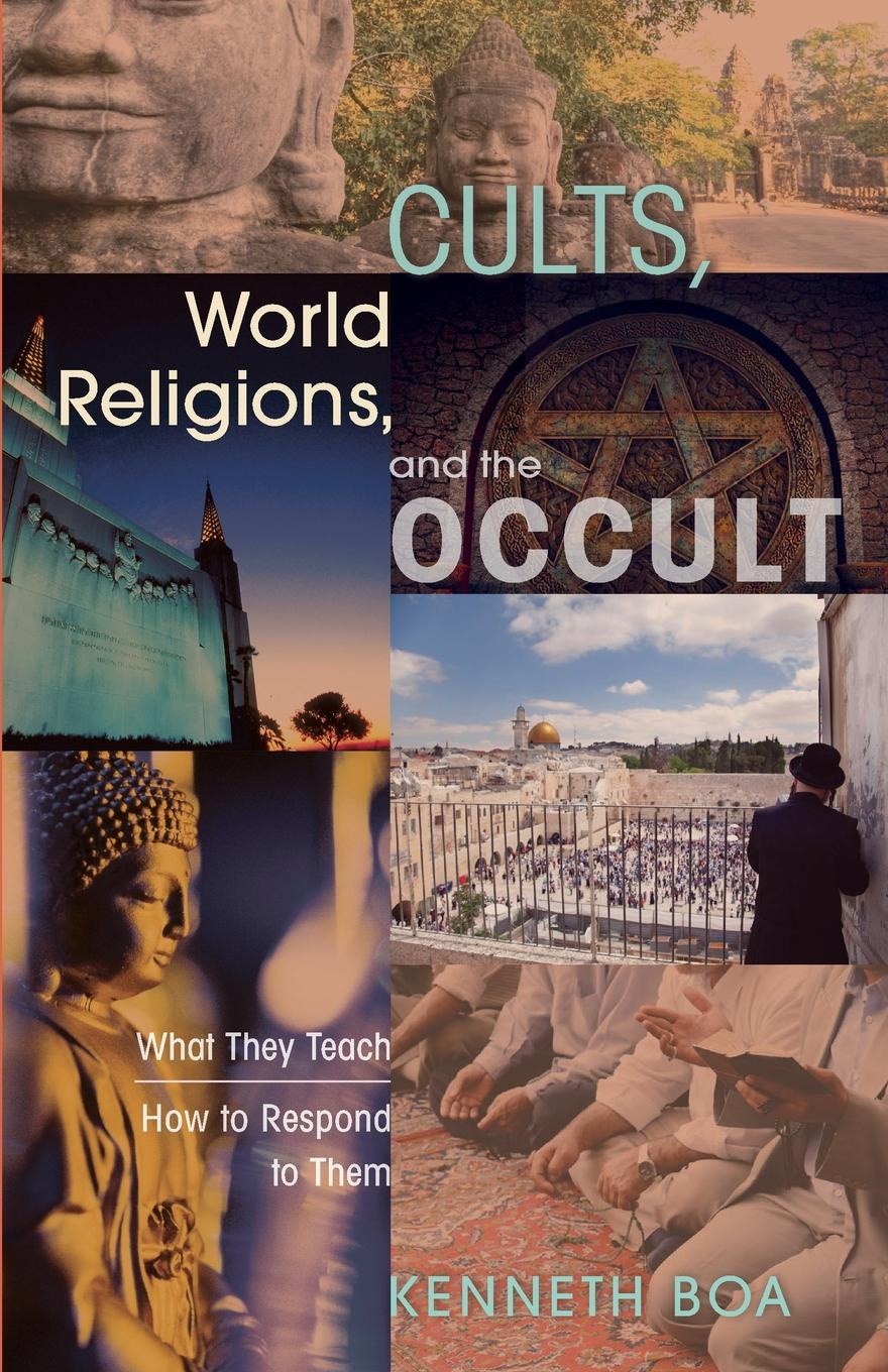 Kenneth Boa Cults, World Religions and the Occult larry a nichols george a mather alvin j schmidt encyclopedic dictionary of cults sects and world religions