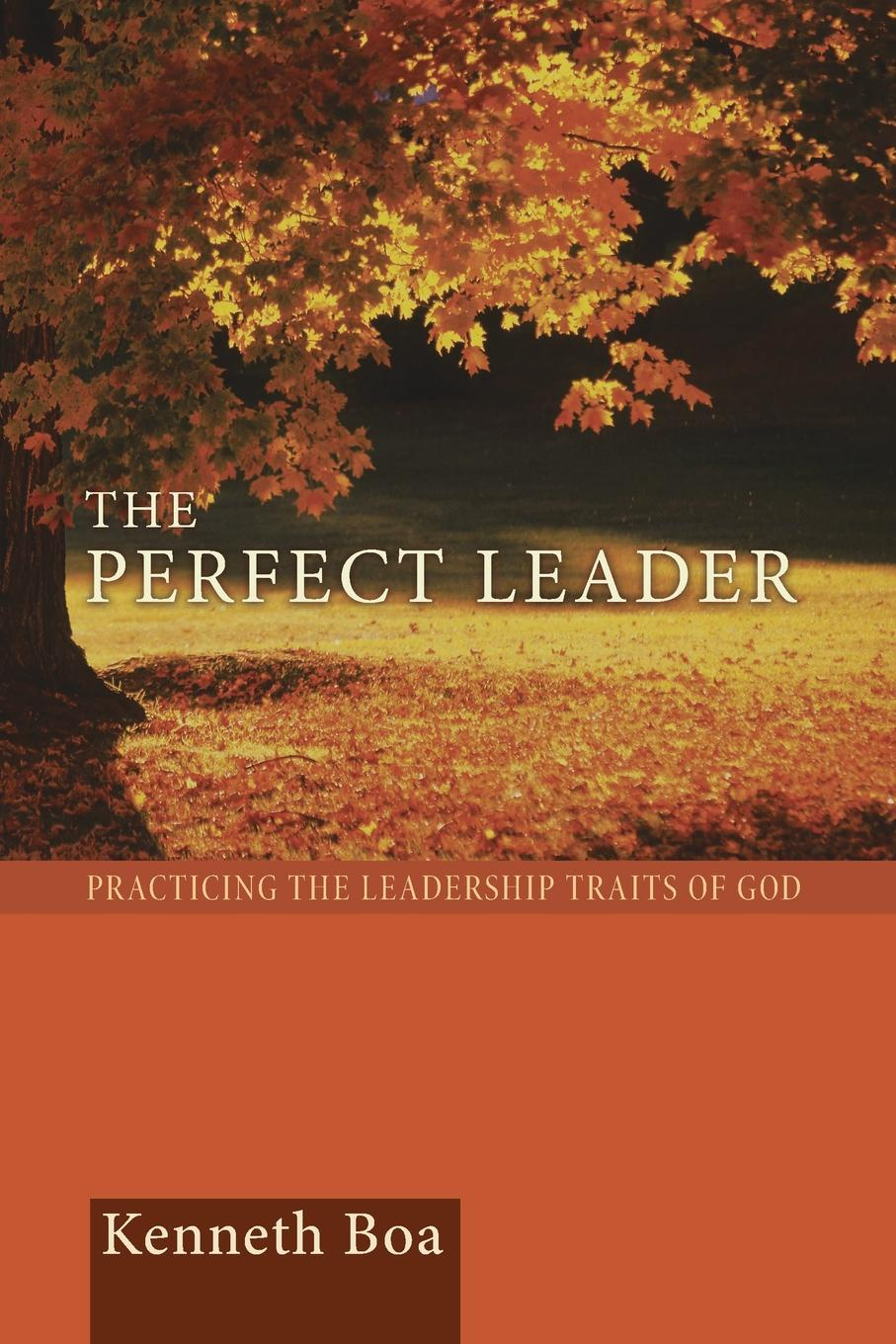 Фото - Kenneth Boa Perfect Leader. Practicing the Leadership Traits of God frances institute hesselbein leadership leader to leader ltl volume 70 fall 2013