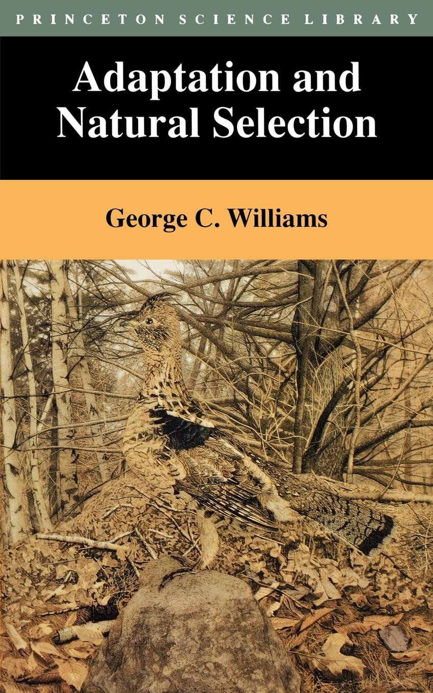 George Christopher Williams Adaptation and Natural Selection. A Critique of Some Current Evolutionary Thought майка классическая printio natural selection