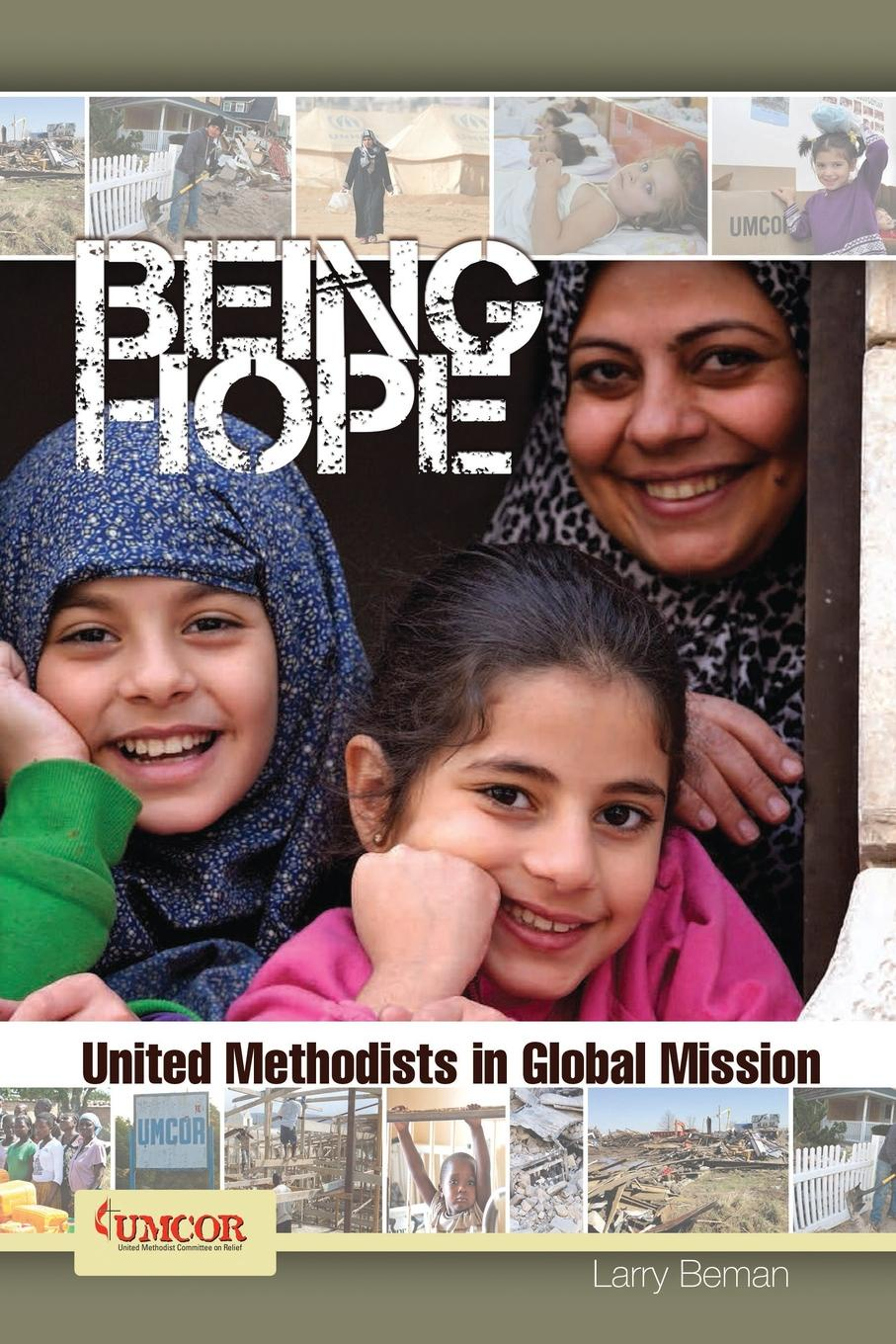 цена Larry F Beeman Being Hope - Adult Study. United Methodists in Global Mission онлайн в 2017 году