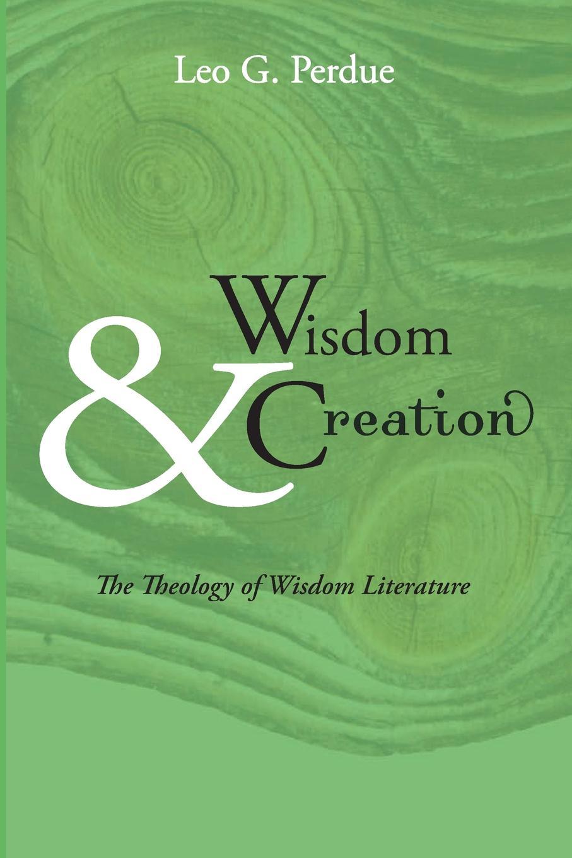 Leo G. Perdue Wisdom & Creation. The Theology of Wisdom Literature the wisdom of yoga