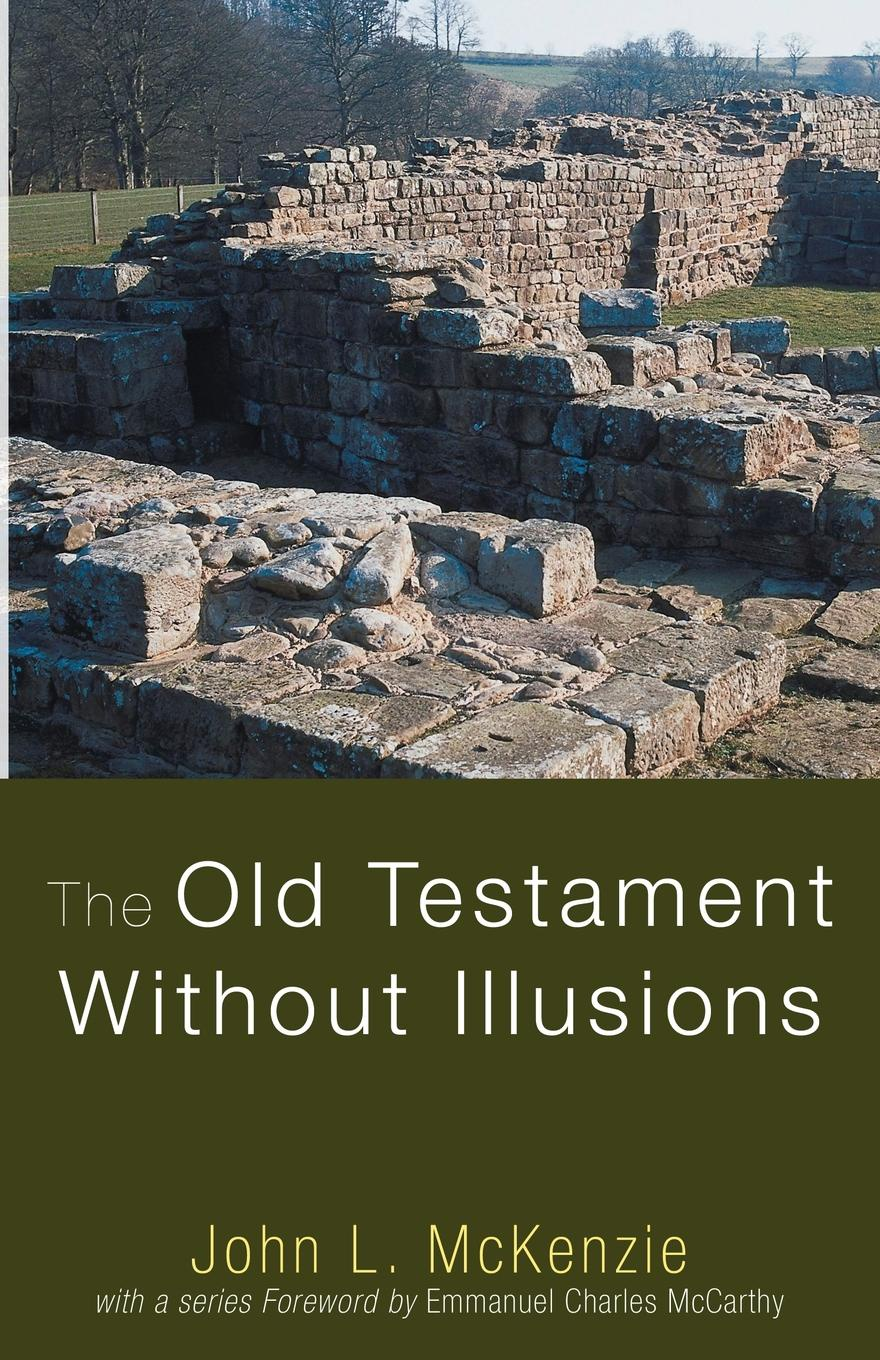 John L. McKenzie The Old Testament Without Illusions euforia illusions