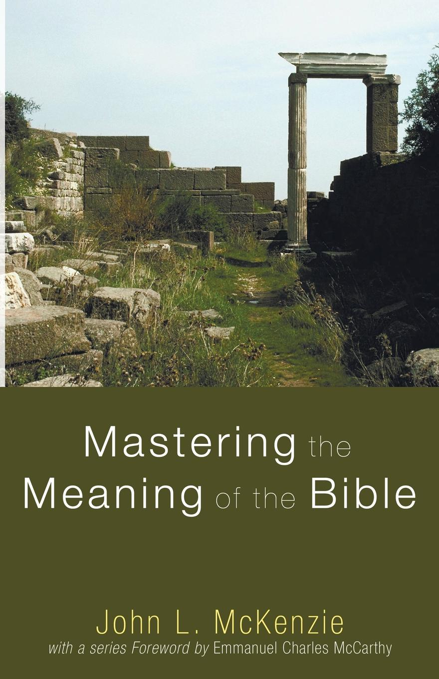 John L. McKenzie Mastering the Meaning of Bible