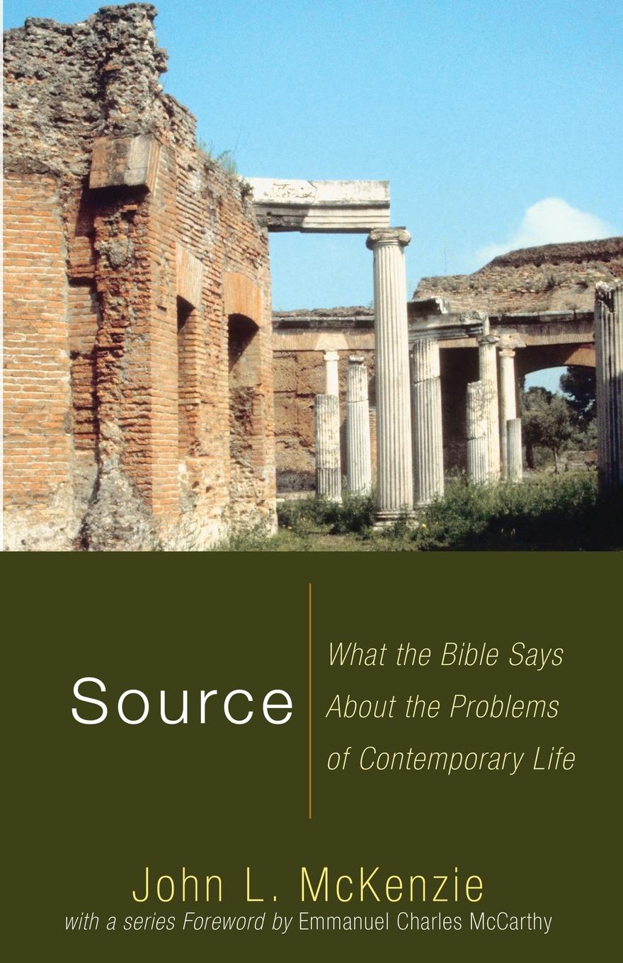 John L. McKenzie Source. What the Bible Says about Problems of Contemporary Life