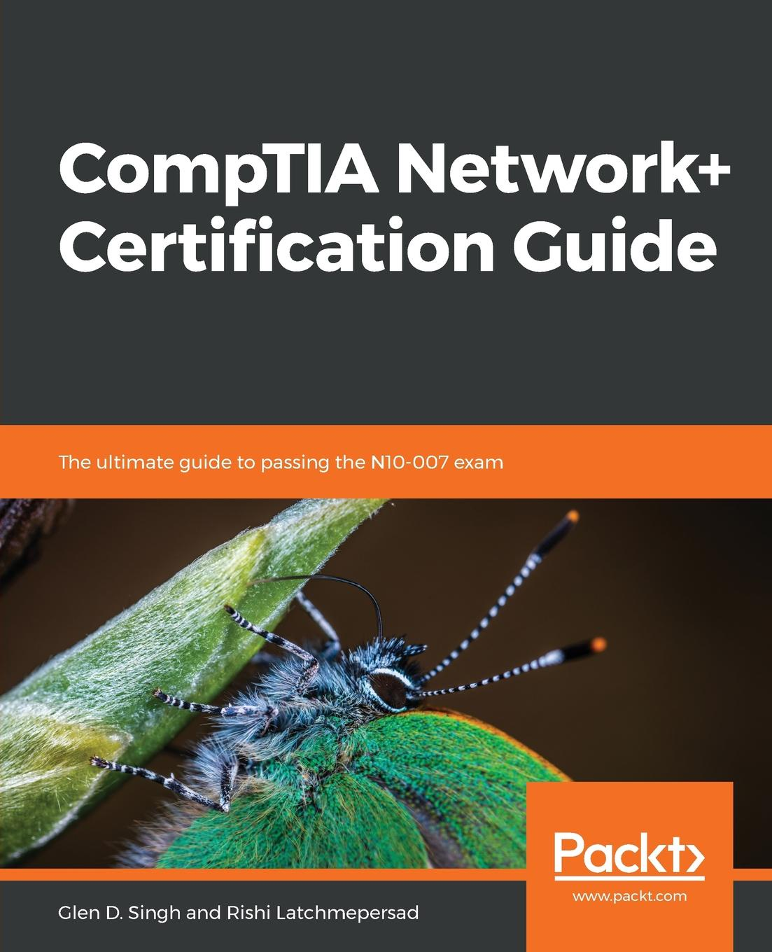 Glen D. Singh, Rishi Latchmepersad CompTIA Network+ Certification Guide glen clarke e ccent certification all in one for dummies