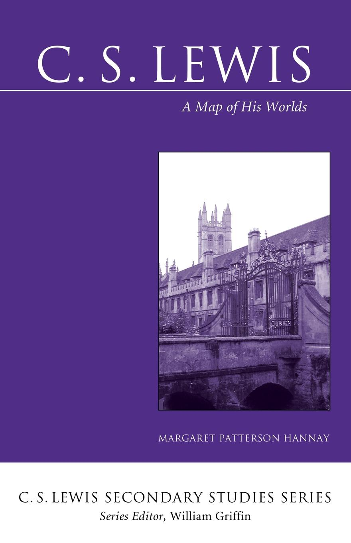 цена Margaret Patterson Hannay C. S. Lewis. A Map of His Worlds онлайн в 2017 году