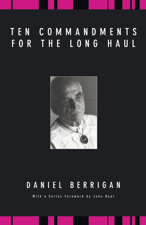 Фото - Daniel Berrigan Ten Commandments for the Long Haul the contagious commandments