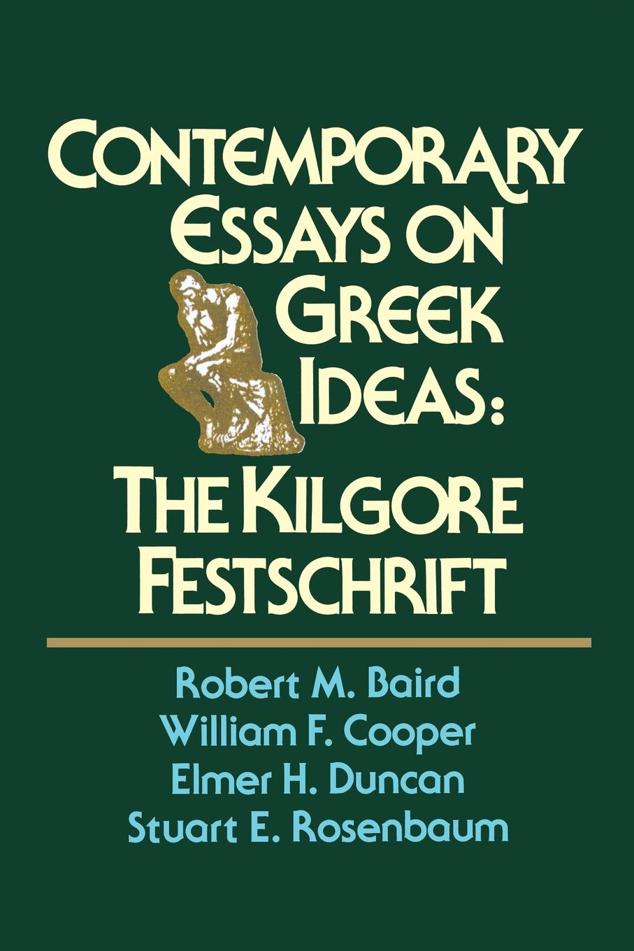 Contemporary Essays on Greek Ideas. The Kilgore Festschrift.