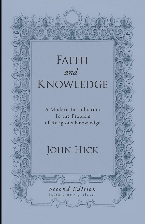 Faith and Knowledge. John Hick