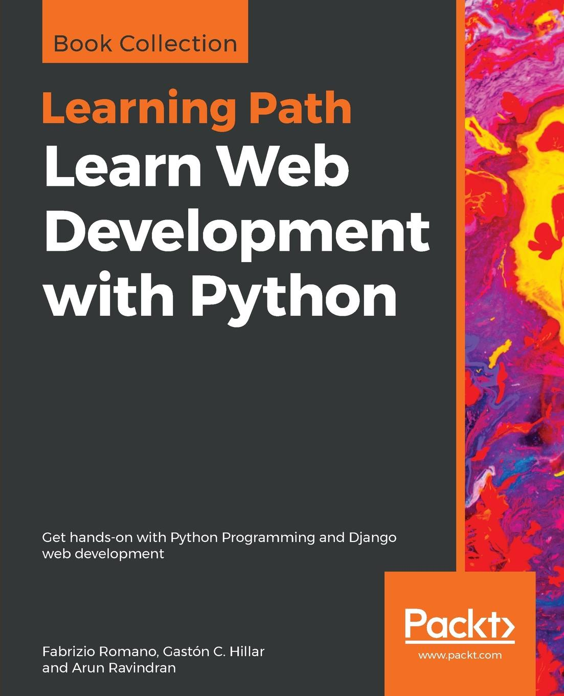 Fabrizio Romano, Gastón C. Hillar, Arun Ravindran Learn Web Development with Python gastón hillar c professional parallel programming with c master parallel extensions with net 4