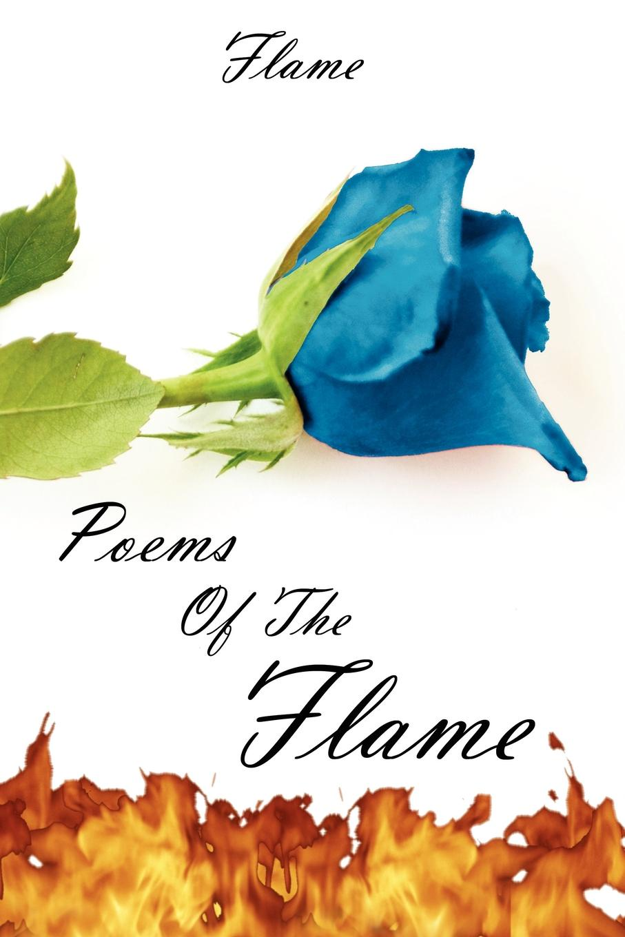 Poems Of The Flame. Flame