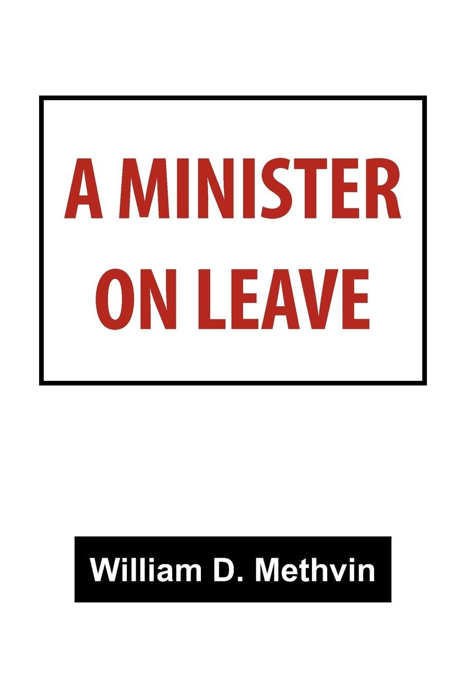 A Minister on Leave. William D. Methvin
