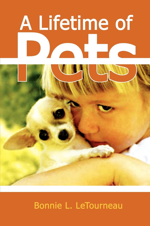 Bonnie L. Letourneau A Lifetime of Pets