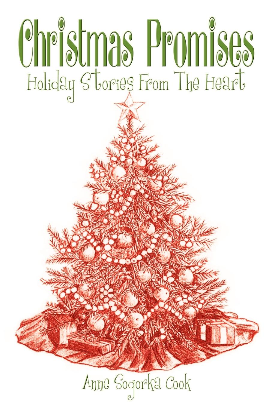 Christmas Promises. Holiday Stories From The Heart. Anne Sogorka Cook
