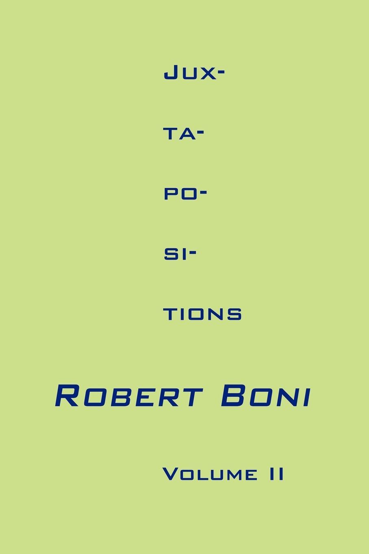 Jux-ta-po-si-tions Volume II. Robert Boni