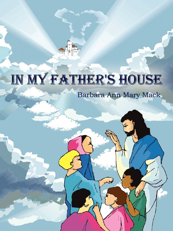 лучшая цена Barbara Ann Mary Mack IN MY FATHER'S HOUSE