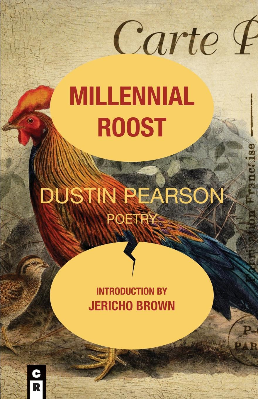 MILLENNIAL ROOST. Dustin Pearson