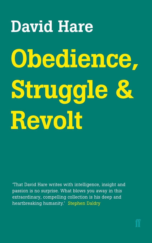Obedience, Struggle and Revolt. David Hare
