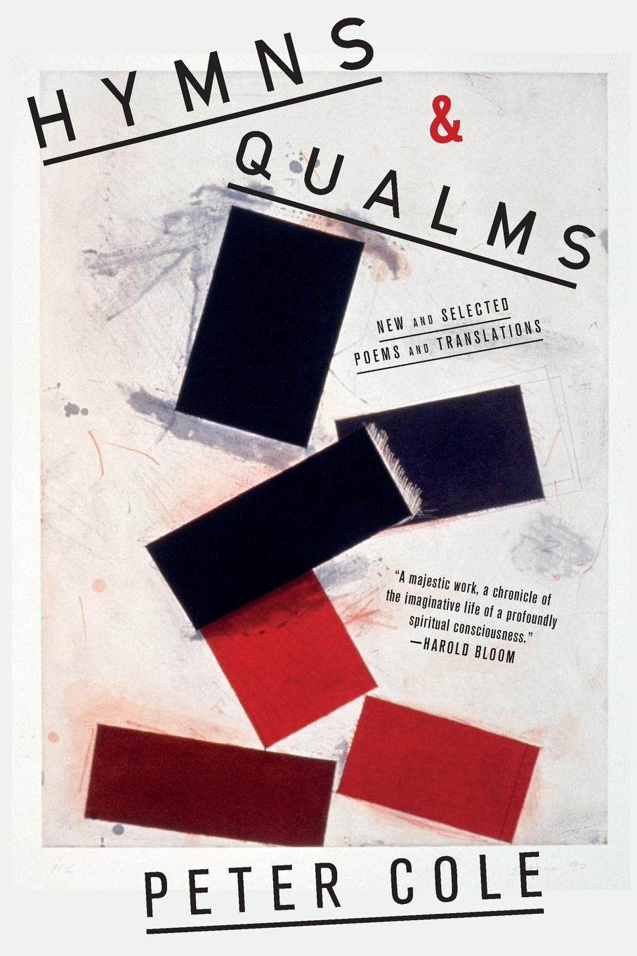 Hymns & Qualms. New and Selected Poems and Translations. Peter Cole