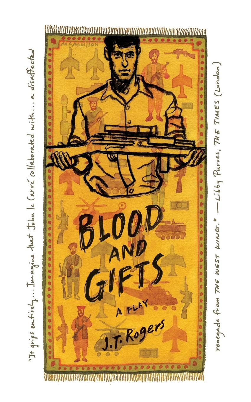 Blood and Gifts. A Play. J.T. Rogers