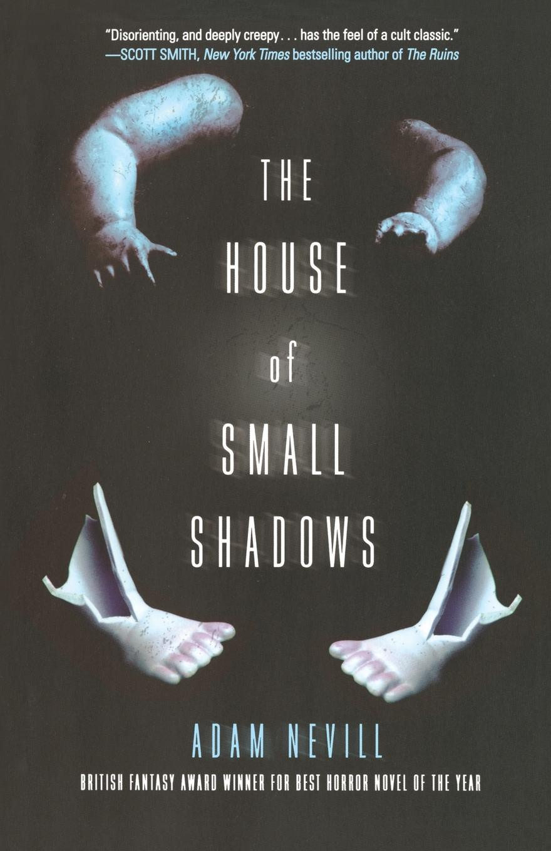 ADAM NEVILL House of Small Shadows reign of shadows