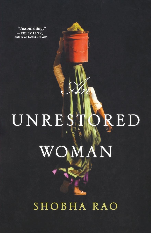Unrestored Woman. Shobha Rao