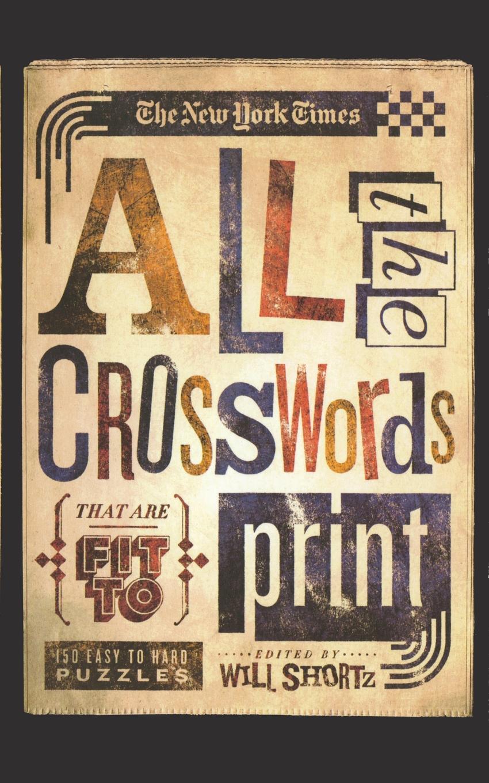 где купить THE NEW YORK TIMES New York Times All the Crosswords That Are Fit to Print по лучшей цене