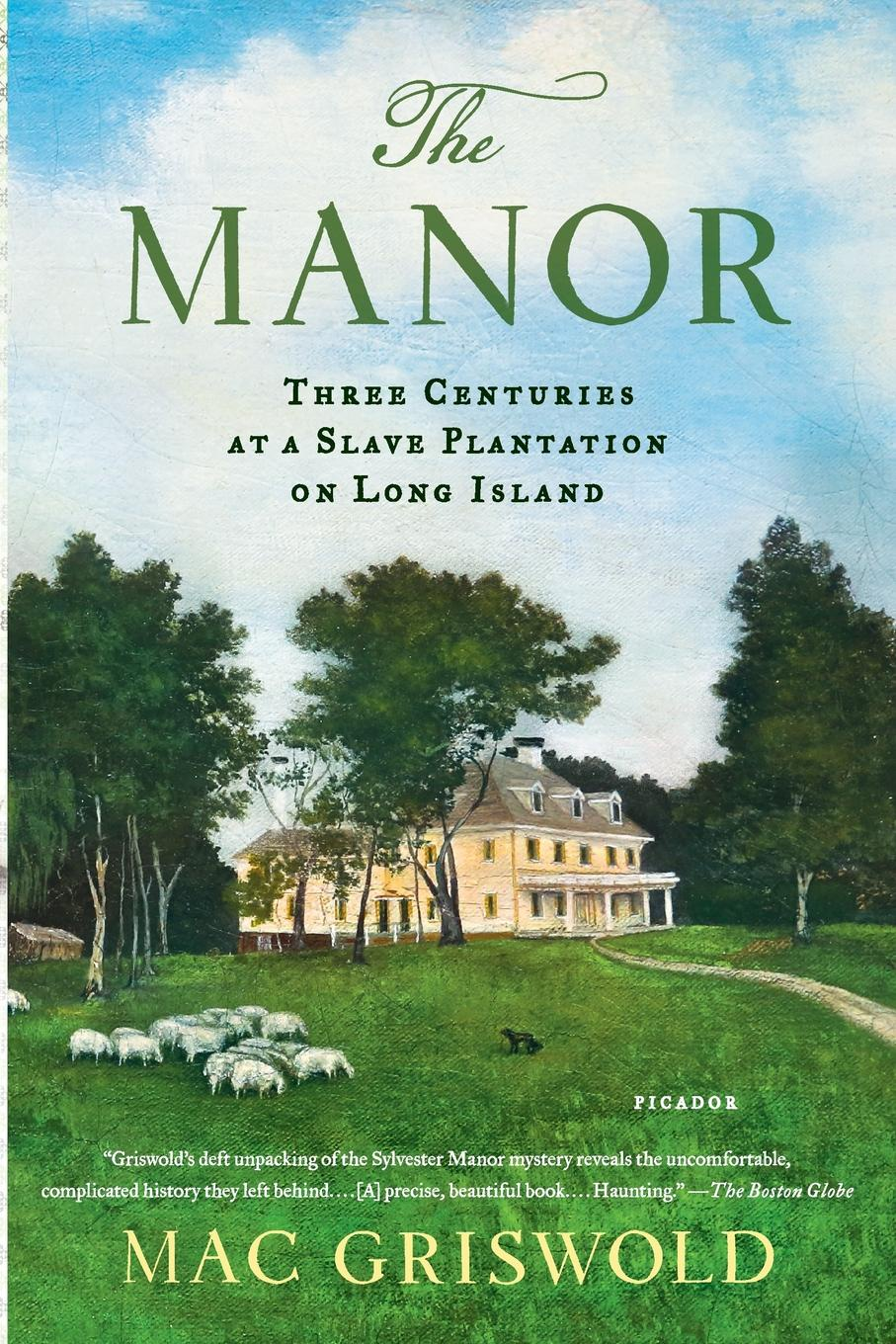 Mac Griswold Manor. Three Centuries at a Slave Plantation on Long Island country manor