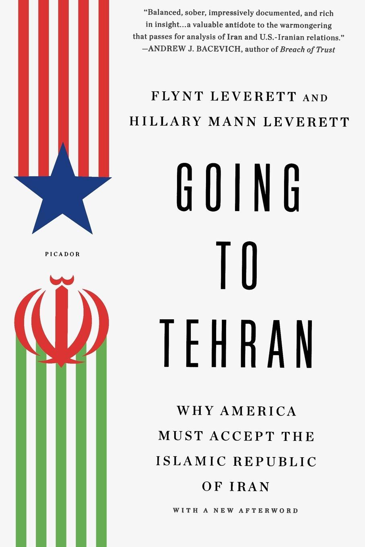 Going to Tehran. FLYNT LEVERETT