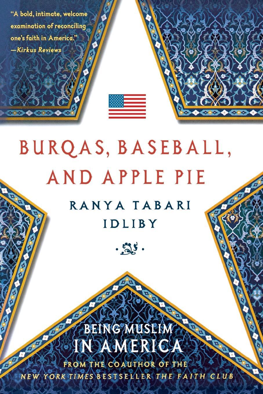 Ranya Tabari Idliby Burqas, Baseball, and Apple Pie