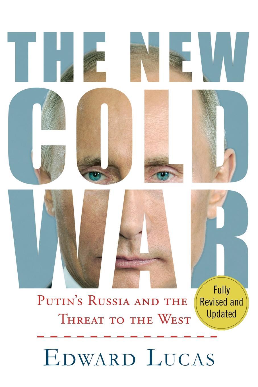 New Cold War. EDWARD LUCAS