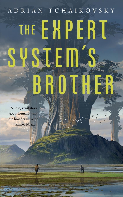Expert System`s Brother. Adrian Tchaikovsky