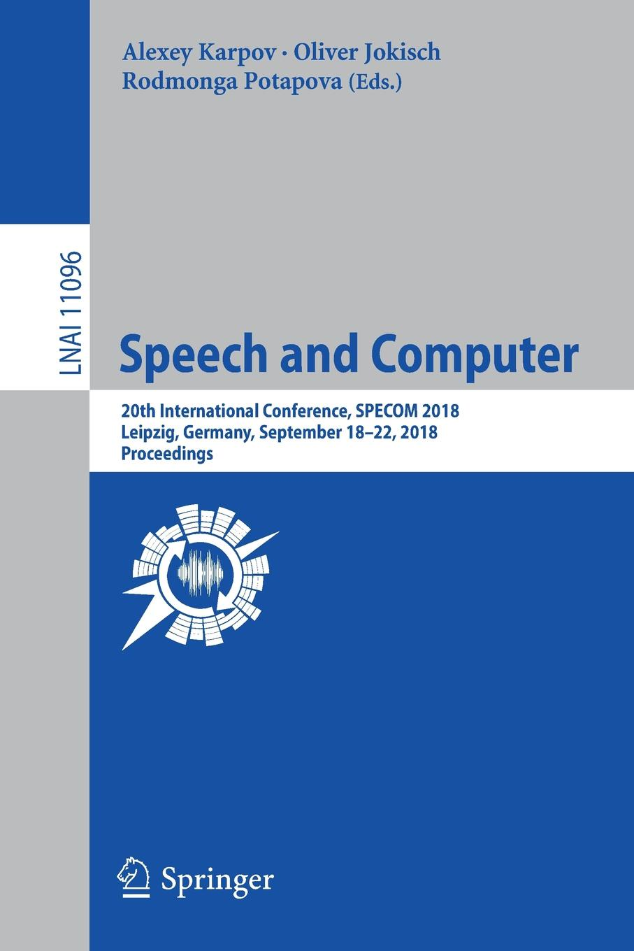 Speech and Computer. 20th International Conference, SPECOM 2018, Leipzig, Germany, September 18-22, 2018, Proceedings