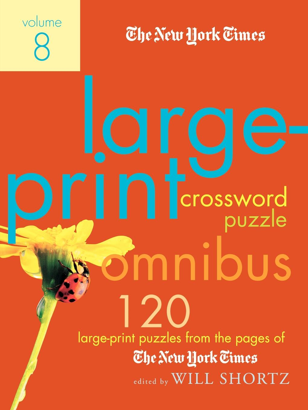The New York Times Large-Print Crossword Puzzle Omnibus, Volume 8. 120 Large-Print Puzzles from the Pages of the New York Times цена