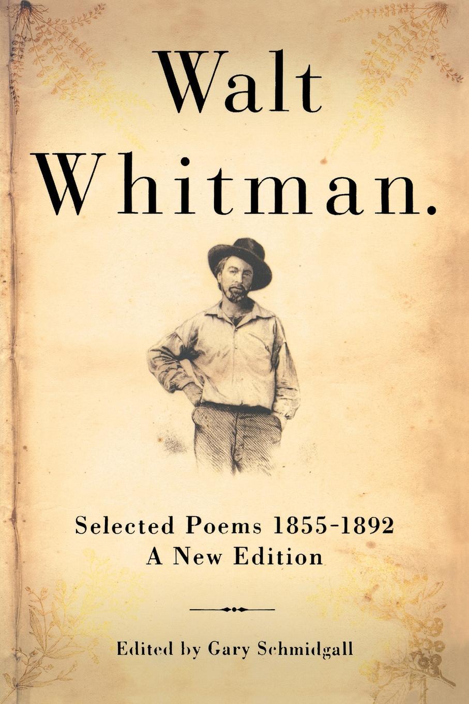 Walt Whitman Walt Whitman. Selected Poems 1855-1892 уолт уитмен poèmes de walt whitman