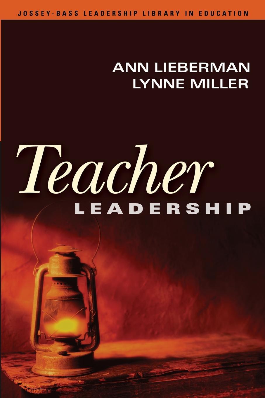 Ann Lieberman, Lynne Miller Teacher Leadership michelle collay everyday teacher leadership taking action where you are