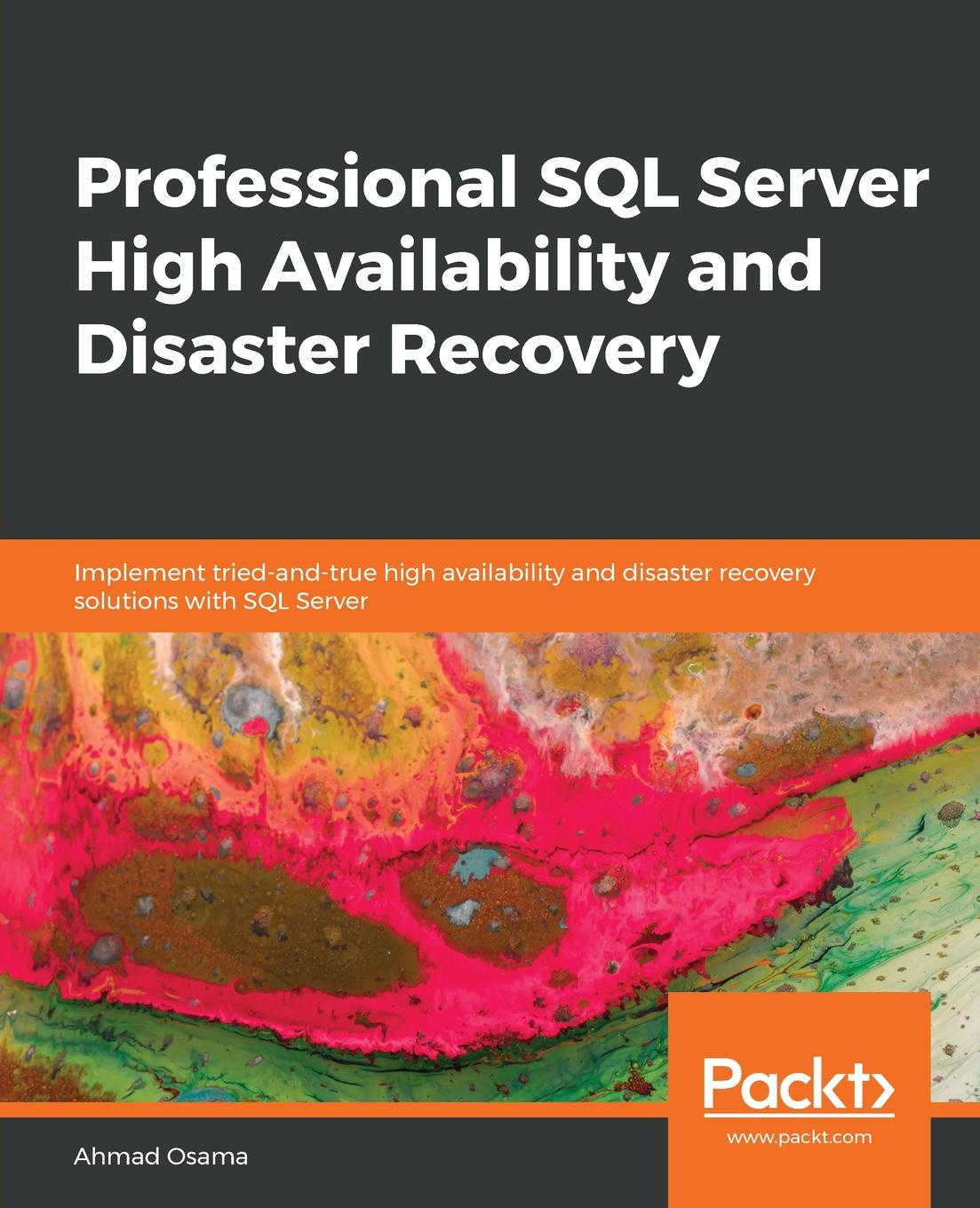 цена на Ahmad Osama Professional SQL Server High Availability and Disaster Recovery