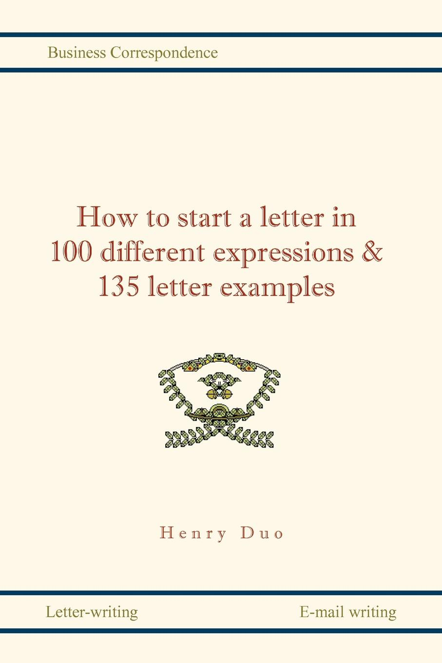 """How to Start a Letter in 100 Different Expressions& 135 Letter Examples Книга""""How to Start a Letter in 100 Different..."""