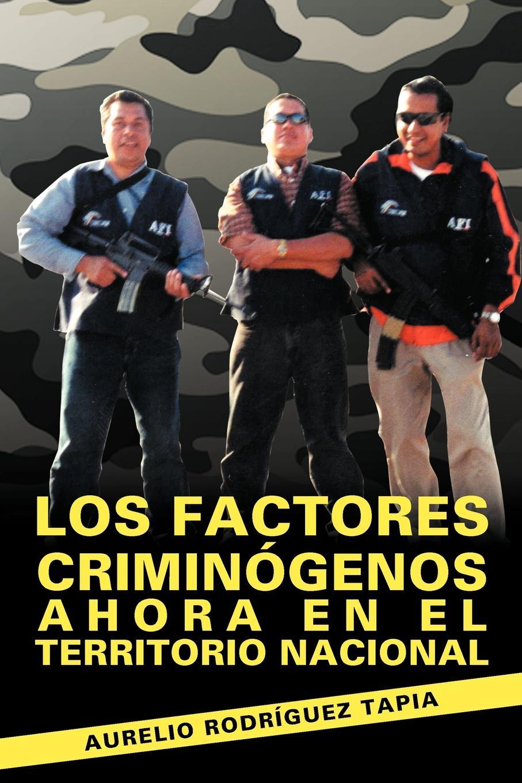 Aurelio Rodr Guez Tapia, Aurelio Rodriguez Tapia Los Factores Criminogenos Ahora En El Territorio Nacional цены онлайн