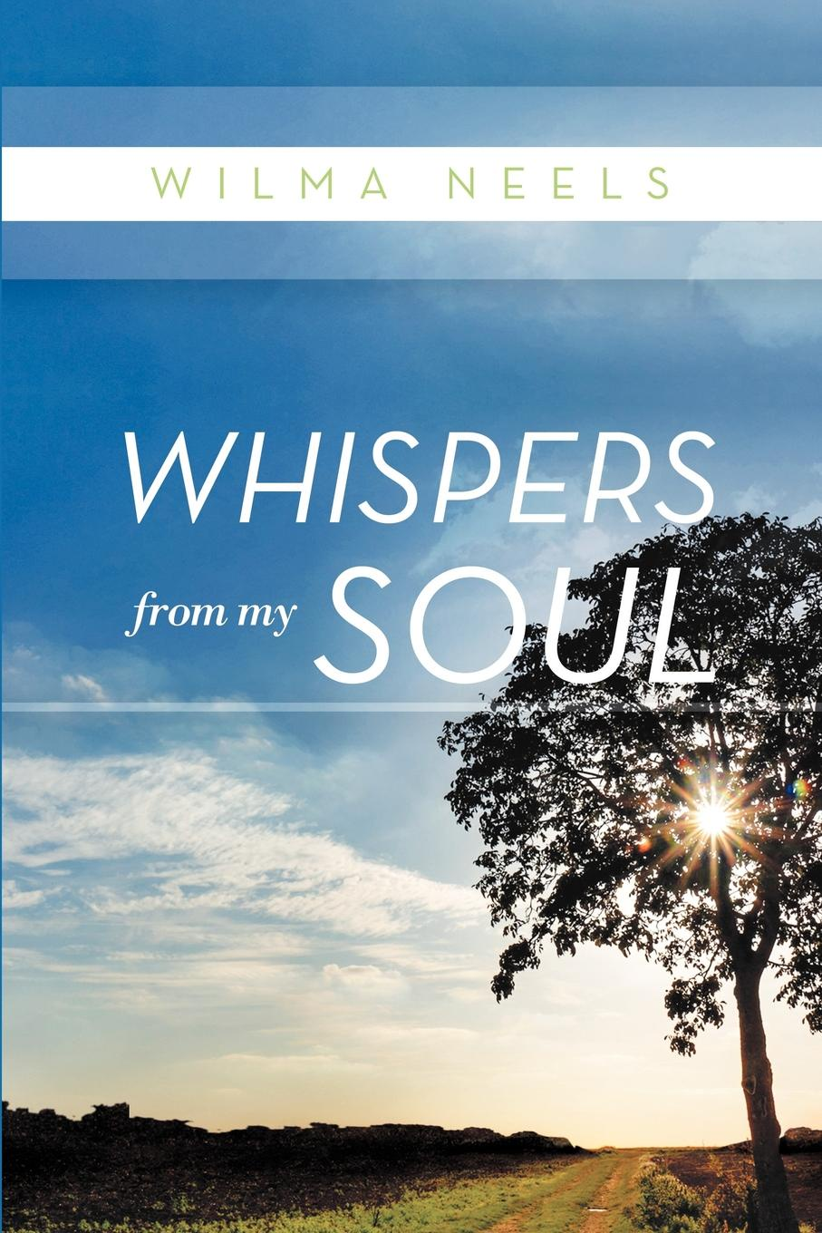 Фото - Wilma Neels Whispers From My Soul leslie e stern images from my soul