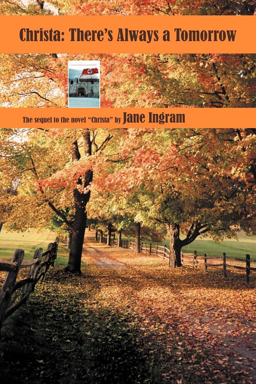 Jane Ingram Christa. Theres Always a Tomorrow