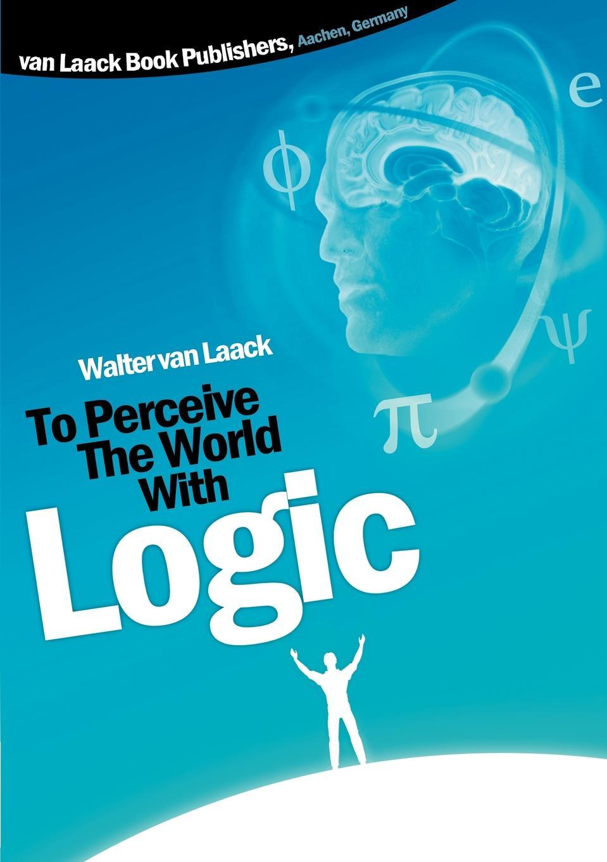 цена Walter van Laack To Perceive the world with logic онлайн в 2017 году