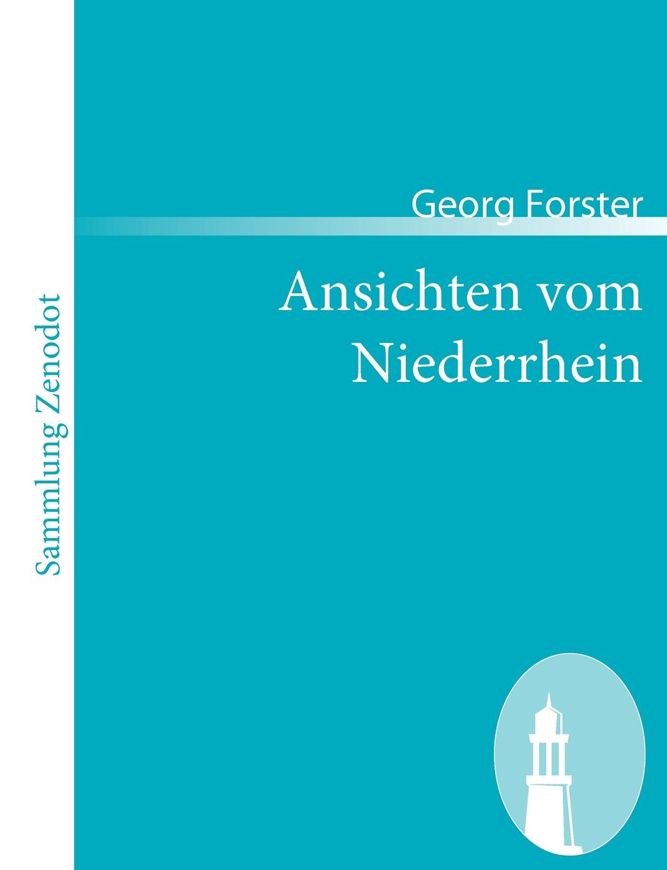 Georg Forster Ansichten vom Niederrhein georg forster de plantis esculentis insularum oceani australis commentatio botanica